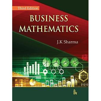 Business Mathematics by Dr. J. K. Sharma - 9789385909146 Book