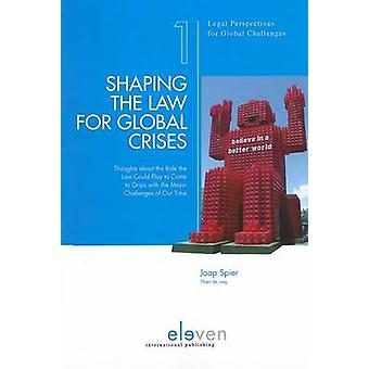 Shaping the Law for Global Crises - Thoughts About the Role the Law Co