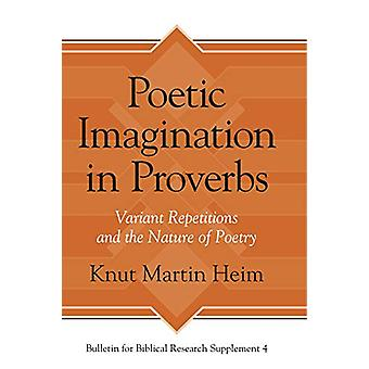 Poetic Imagination in Proverbs - Variant Repetitions and the Nature of
