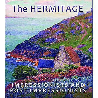 The Hermitage Impressionists and Post-Impressionists by Vladimir Yako