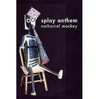 Splay Anthem by Nathaniel Mackey - 9780811216524 Book