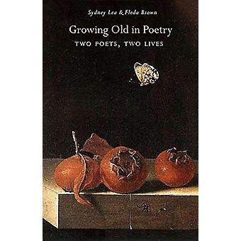 Growing Old in Poetry by Sydney Lea - 9780999499559 Book