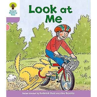 Oxford Reading Tree Level 1 First Sentences Look At Me by Hunt & Roderick
