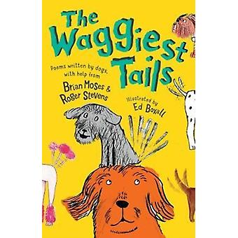 The Waggiest Tails by Moses & BrianStevens & Roger