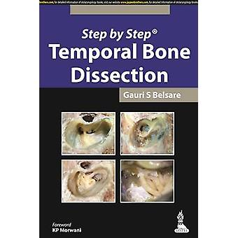 Step by Step Temporal Bone Dissection by Belsare & Gauri S