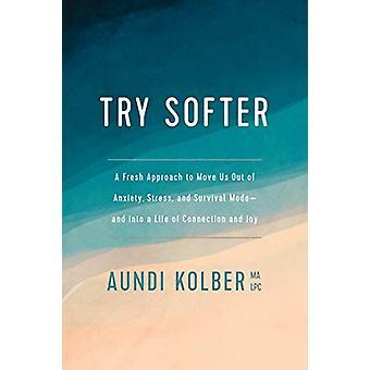 Try Softer by Aundi Kolber - 9781496439659 Book