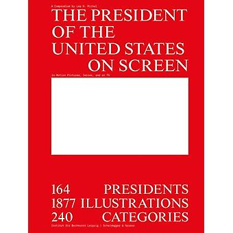 The President of the United States on Screen by Michel & Lea N.