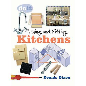 Planning and Fitting Kitchens by Dixon & Dennis