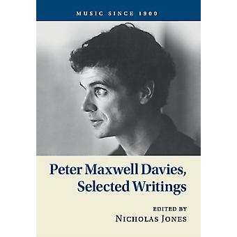 Peter Maxwell Davies Selected Writings by Davies & Peter Maxwell