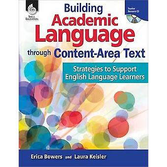 Building Academic Language Through Content-Area Text: Strategies to Support English Language Learners [with Cdrom] [With CDROM]