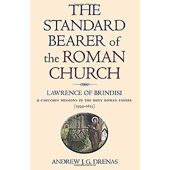 The Standard Bearer of the Roman Church - Lawrence of Brindisi and Cap