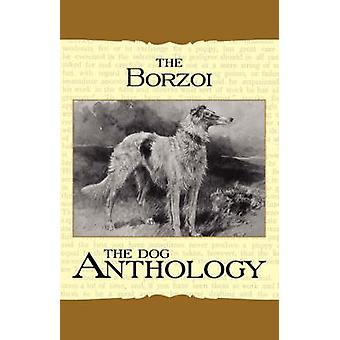 Borzoi - The Russian Wolfhound - A Dog Anthology (A Vintage Dog Books