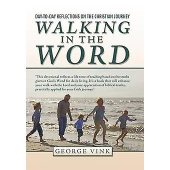 Walking in the Word - Day-to-Day Reflections on the Christian Journey