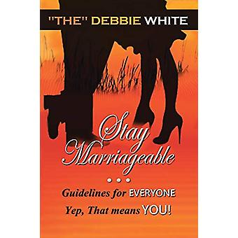 Stay Marriageable(tm) - Guidelines for Everyone Yep - That Means You b
