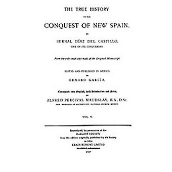 The True History of the Conquest of New Spain - Volume 5 by Bernal Di