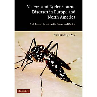 Vector and RodentBorne Diseases in Europe and North America by Gratz & Norman G. World Health Organization & Geneva