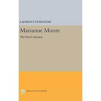 Marianne Moore - The Poet's Advance by Laurence Stapleton - 9780691634