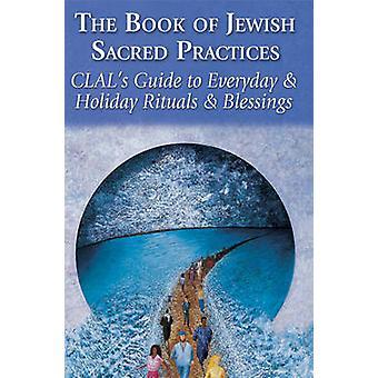 The Book of Jewish Sacred Practices by Kula & IrwinOchs & Vanessa L.