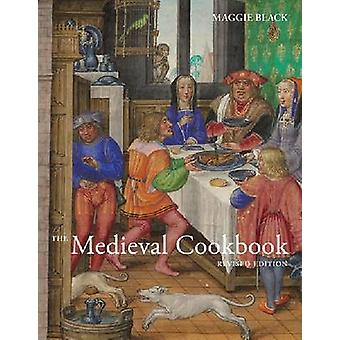 The Medieval Cookbook  Revised Edition by Black