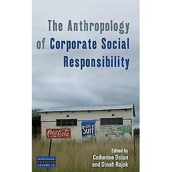 The Anthropology of Corporate Social Responsibility by Dolan & Catherine