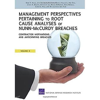 ManageMent perspeCtives pertaining to root   Cause analyses of nunn-McCurdy BreaChes Volumes 6: Contractor Motivastions...