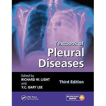 Textbook of Pleural Diseases by Edited by Richard W Light & Edited by Y C Gary Lee