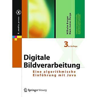 Digitale Bildverarbeitung Eine Algorithmische Einfuhrung Mit Java-tekijä Wilhelm Burger & Mark James Burge
