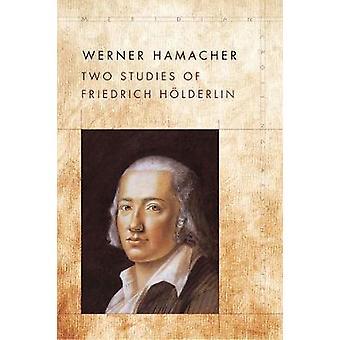Two Studies of Friedrich Hlderlin Meridian Crossing Aesthetics
