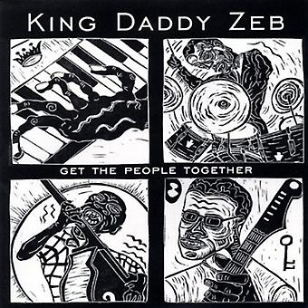 King Daddy Zeb - Get the People Together [CD] USA import