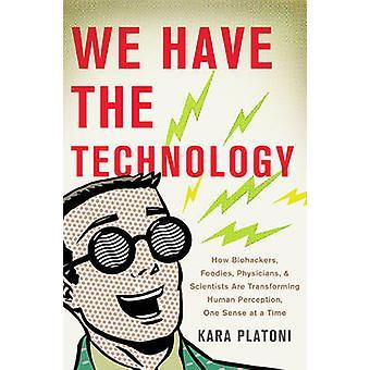 Nous disposons de la technologie - comment Biohackers - gourmets - médecins - et S