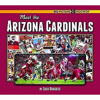 Meet the Arizona Cardinals by Zack Burgess - 9781599537283 Book