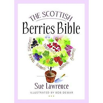 The Scottish Berries Bible by Sue Lawrence - 9781780272665 Book