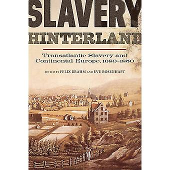 Slavery Hinterland - Transatlantic Slavery and Continental Europe - 16