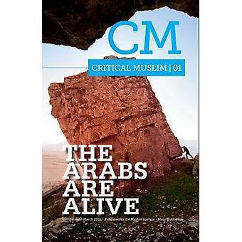 Critical Muslim 1 - The Arabs are Alive by Ziauddin Sardar - Robin Yas