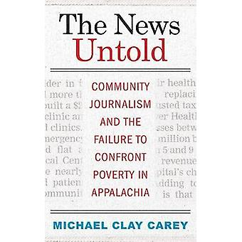 The News Untold - Community Journalism and the Failure to Confront Pov