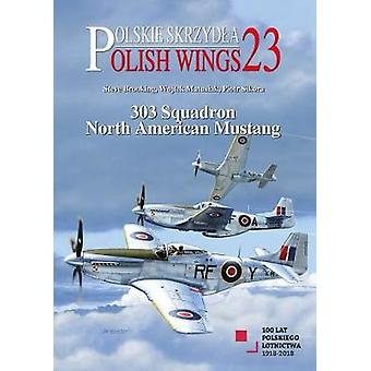 Polish Wings 23 - 303 Squadron North American Mustang - 2018 by Steve B
