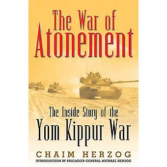 War of Atonement - The Inside Story of the Yom Kippur War by Chaim Her