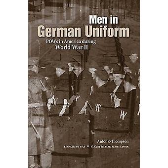 Män i tysk Uniform - krigsfångar i Amerika under andra världskriget av Antonio