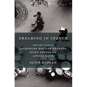 Träumen in Französisch - Paris Jahre Jacqueline Bouvier Kennedy - S