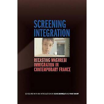 Screening Integration - Recasting Maghrebi Immigration in Contemporary