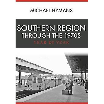 Southern Region Through the 1970s - Year by Year by Michael Hymans - 9