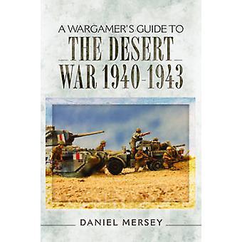 Van een Wargamer Guide to the Desert War 1940-1943 door Daniel Mersey - 9