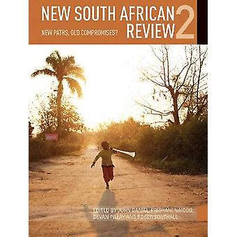 New South African Review 2 - New Paths - Old Compromises by Prishani N
