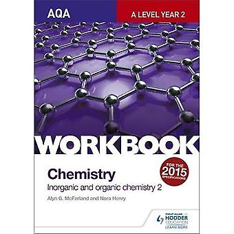 AQA A-Level Year 2 Chemistry Workbook: Inorganic and organic chemistry 2 (Workbooks)
