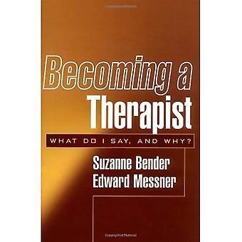 Devenir un thérapeute: que dois-je dire et pourquoi?