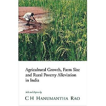 Agricultural Growth, Farm Size and Rural Poverty Alleviation in India: Selected Papers
