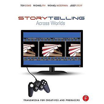 Berättande i världar: Transmedia för kreatörer och producenter