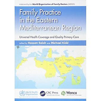 Familie praksis i østlige Middelhavet regionen: Universal helse dekning og kvalitet primærhelsetjenesten (WONCA familien medisin)