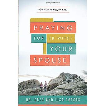 Praying for (and With) Your Spouse: The Way to Deeper Love