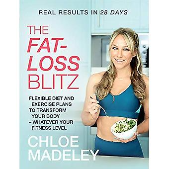 The Fat-loss Blitz: Flexible Diet and Exercise Plans to Transform Your Body - Whatever Your Fitness Level